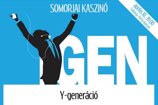 Somorjai Kaszinó: Y-generáció