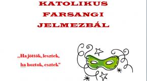 Gyere el Te is a Katolikus Farsangi Jelmezbálra!
