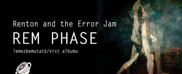 A Renton and the Error Jam lemezbemutató koncertje a Moziban