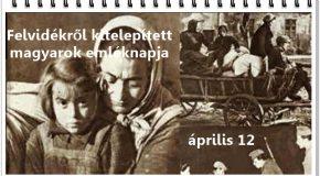 Április 12: Felvidékről kitelepített magyarok emléknapja